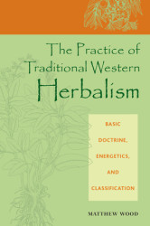 The Practice of Traditional Western Herbalism
