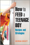 How to Feed a Teenage Boy