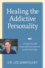 Healing the Addictive Personality
