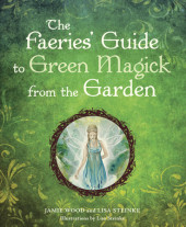 The Faerie's Guide to Green Magick from the Garden Cover