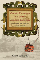Colonial Encounters in a Native American Landscape