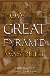 How the Great Pyramid Was Built Cover