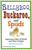Ballyhoo, Buckaroo, and Spuds