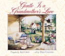 Gentle is a Grandmother's Love by Alice Gray