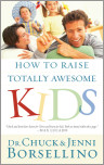 How to Raise Totally Awesome Kids
