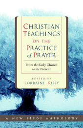 Christian Teachings on the Practice of Prayer