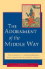 The Adornment of the Middle Way