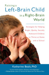 Raising a Left-Brain Child in a Right-Brain World Cover