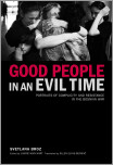 Good People in an Evil Time