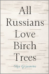 All Russians Love Birch Trees
