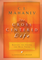 The Cross Centered Life by CJ Mahaney