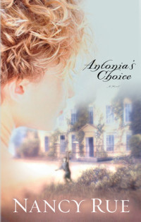 Antonia's Choice by Nancy Rue