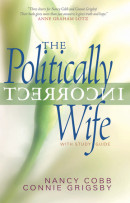 The Politically Incorrect Wife by Connie Grigsby