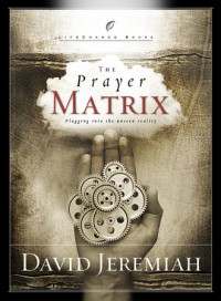 The Prayer Matrix by David Jeremiah