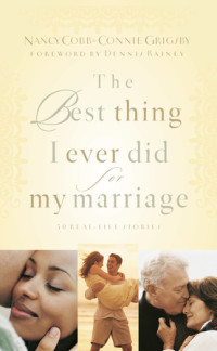 The Best Thing I Ever Did for My Marriage by Nancy Cobb