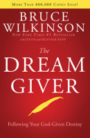 The Dream Giver by Bruce Wilkinson