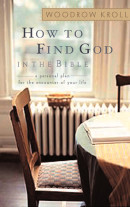 How to Find God in the Bible by Woodrow Kroll