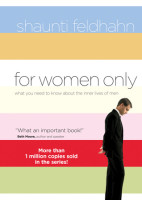 For Women Only - What You Need to Know About the Inner Lives of Men