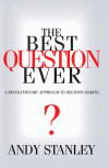 The Best Question Ever - Andy Stanley