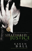 Shattered Justice by Karen Ball