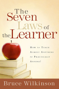 The Seven Laws of the Learner by Bruce Wilkinson