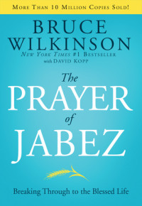 The Prayer of Jabez by Bruce Wilkinson with David Kopp