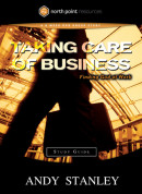 Taking Care of Business Study Guide by Andy Stanley
