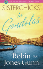 Sisterchicks in Gondolas! - Robin Jones Gunn