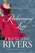 Redeeming Love - Francince Rivers Retells the Love Story of Gomer & Hosea