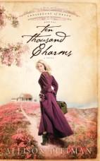 Ten Thousand Charms by Allison Pittman