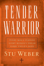 Tender Warrior - Stu Weber