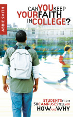 Can You Keep Your Faith in College? by SMITH, ABBIE