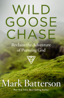 Wild Goose Chase by Mark Batterson