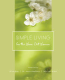 Simple Living for the Worn Out Woman by Alice Gray