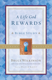A Life God Rewards Bible Study - Leaders Edition Cover