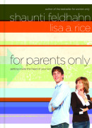 For Parents Only by Shaunti Feldhahn