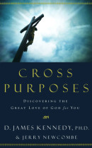 Cross Purposes by D. James Kennedy,  Dr