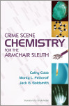Crime Scene Chemistry for the Armchair Sleuth