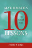 Mathematics in 10 Lessons