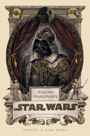 An Interview with Ian Doescher, Author, 'William Shakespeare's Star Wars'