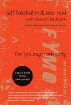 For Young Men Only - A Guy's Guide to the Alien Gender
