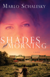 Shades of Morning - Marlo Schalesky