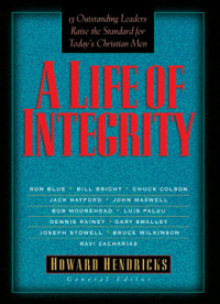 LIFE OF INTEGRITY, A by Dr. Howard Hendricks