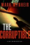 The Corruptible - Mark Mynheir