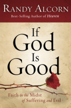 If God Is Good - Faith in the Midst of Suffering and Evil