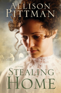 Stealing Home by Allison Pittman