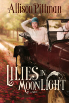 Lilies in Moonlight - Allison Pittman