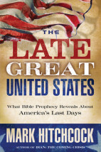 The Late Great United States - What Bible Prophecy Reveals About America's Last Days