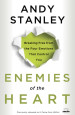 Enemies of the Heart - Andy Stanley