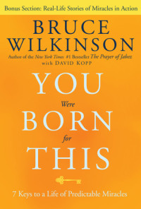 You Were Born for This by Bruce Wilkinson with David Kopp